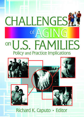 Challenges of Aging on U.S. Families Policy and Practice Implications book cover