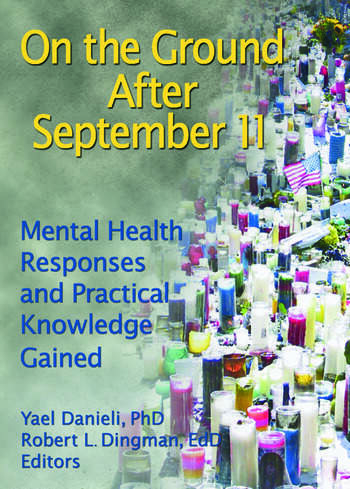 On the Ground After September 11 Mental Health Responses and Practical Knowledge Gained book cover
