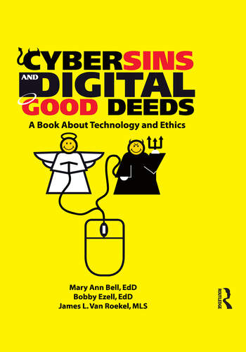 Cybersins and Digital Good Deeds A Book About Technology and Ethics book cover