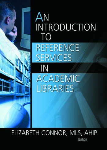 An Introduction to Reference Services in Academic Libraries book cover