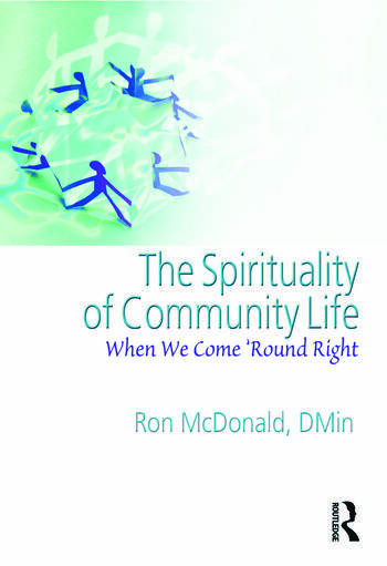 The Spirituality of Community Life When We Come 'Round Right book cover