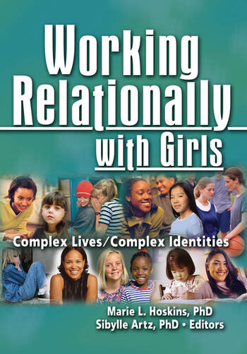Working Relationally with Girls Complex Lives/Complex Identities book cover