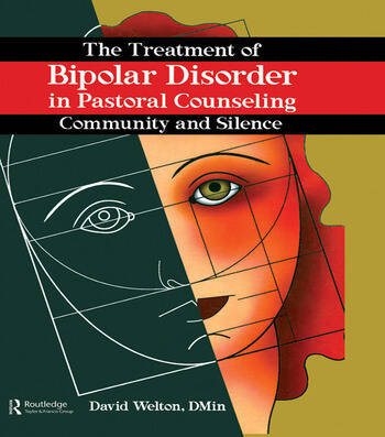 The Treatment of Bipolar Disorder in Pastoral Counseling Community and Silence book cover