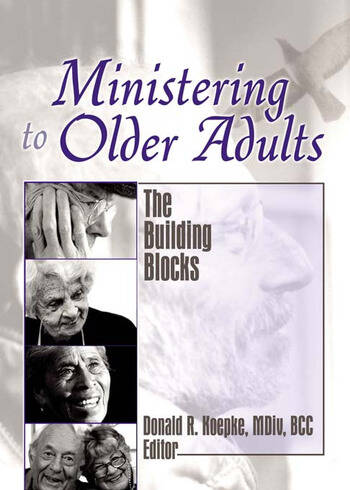 Ministering to Older Adults The Building Blocks book cover