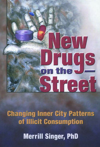 New Drugs on the Street Changing Inner City Patterns of Illicit Consumption book cover