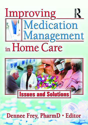 Improving Medication Management in Home Care Issues and Solutions book cover