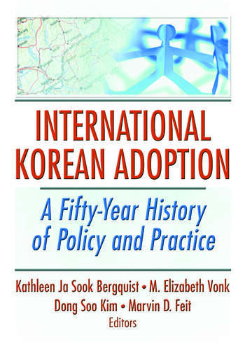 International Korean Adoption A Fifty-Year History of Policy and Practice book cover