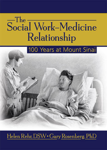 The Social Work-Medicine Relationship 100 Years at Mount Sinai book cover