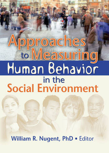 Approaches to Measuring Human Behavior in the Social Environment book cover