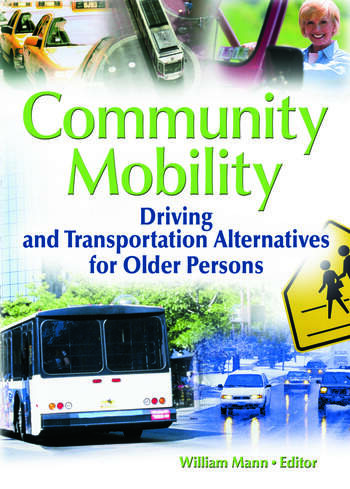 Community Mobility Driving and Transportation Alternatives for Older Persons book cover