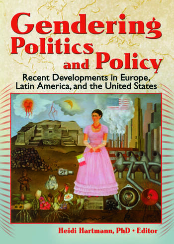 Gendering Politics and Policy Recent Developments in Europe, Latin America, and the United States book cover