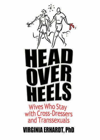 Head Over Heels Wives Who Stay with Cross-Dressers and Transsexuals book cover