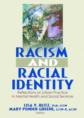 Racism and Racial Identity Reflections on Urban Practice in Mental Health and Social Services book cover