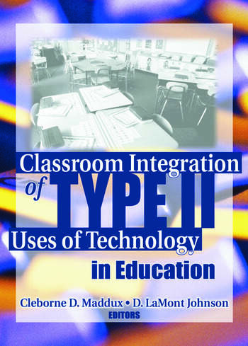 Classroom Integration of Type II Uses of Technology in Education book cover