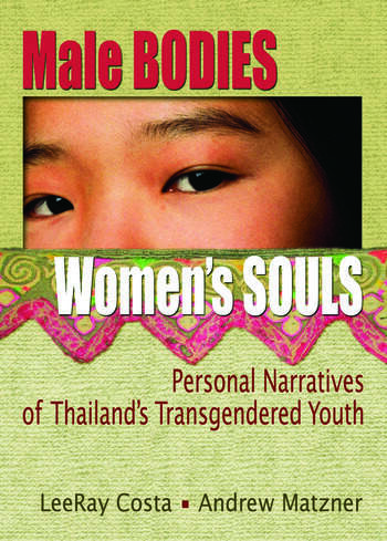 Male Bodies, Women's Souls Personal Narratives of Thailand's Transgendered Youth book cover