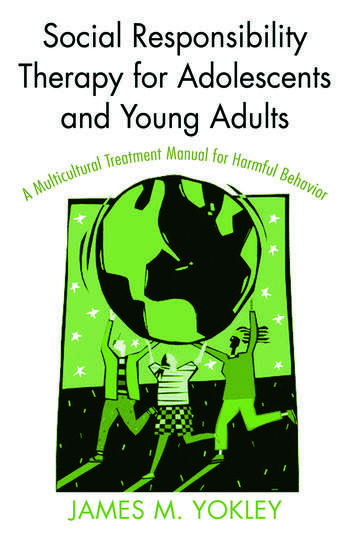 Social Responsibility Therapy for Adolescents and Young Adults A Multicultural Treatment Manual for Harmful Behavior book cover