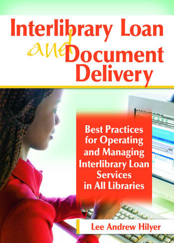 Interlibrary Loan and Document Delivery Best Practices for Operating and Managing Interlibrary Loan Services in All Libraries book cover