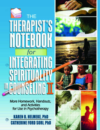 The Therapist's Notebook for Integrating Spirituality in Counseling II More Homework, Handouts, and Activities for Use in Psychotherapy book cover