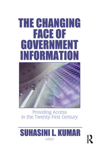 The Changing Face of Government Information Providing Access in the Twenty-First Century book cover