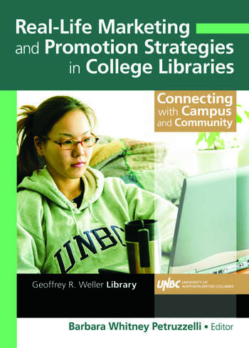 Real-Life Marketing and Promotion Strategies in College Libraries Connecting With Campus and Community book cover