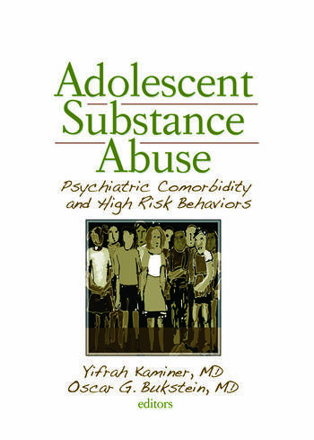 Adolescent Substance Abuse Psychiatric Comorbidity and High Risk Behaviors book cover
