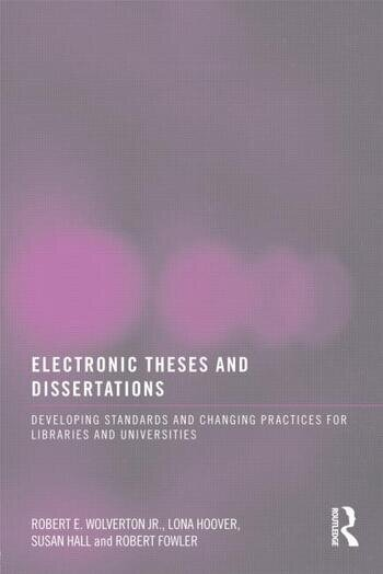 Electronic Theses and Dissertations Developing Standards and Changing Practices for Libraries and Universities book cover