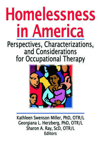 Homelessness in America Perspectives, Characterizations, and Considerations for Occupational Therapy book cover
