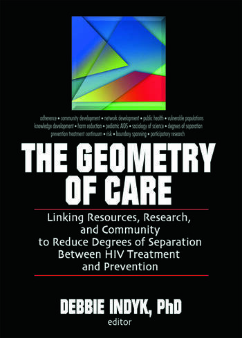 The Geometry of Care Linking Resources, Research, and Community to Reduce Degrees of Separation Between HIV Treatment and book cover