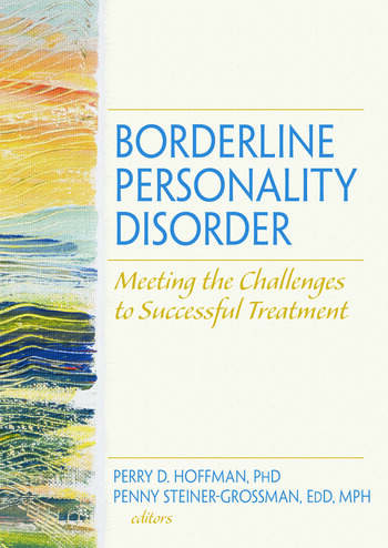 Borderline Personality Disorder Meeting the Challenges to Successful Treatment book cover