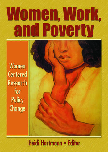 Women, Work, and Poverty Women Centered Research for Policy Change book cover