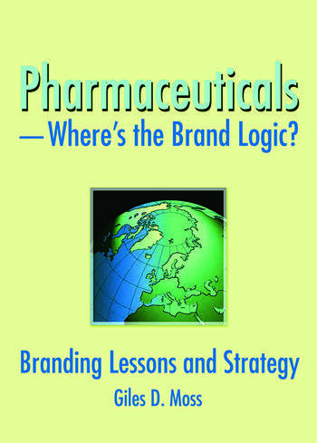 Pharmaceuticals-Where's the Brand Logic? Branding Lessons and Strategy book cover