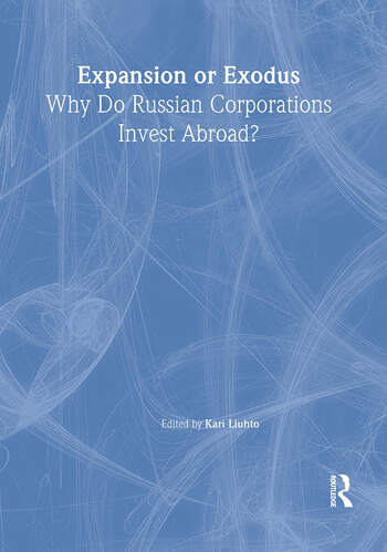 Expansion or Exodus Why Do Russian Corporations Invest Abroad? book cover