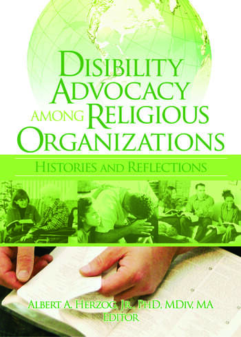 Disability Advocacy Among Religious Organizations Histories and Reflections book cover