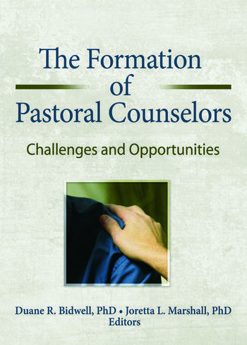The Formation of Pastoral Counselors Challenges and Opportunities book cover