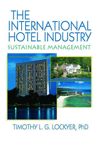 The International Hotel Industry Sustainable Management book cover