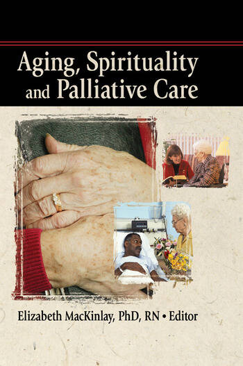 Aging, Spirituality and Palliative Care book cover