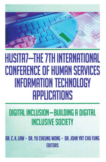 HUSITA7-The 7th International Conference of Human Services Information Technology Applications Digital Inclusion—Building A Digital Inclusive Society book cover