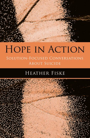 Hope in Action Solution-Focused Conversations About Suicide book cover