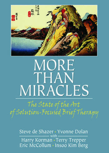 More Than Miracles The State of the Art of Solution-Focused Brief Therapy book cover