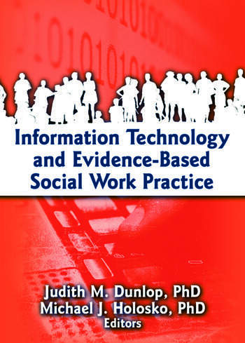 Information Technology and Evidence-Based Social Work Practice book cover