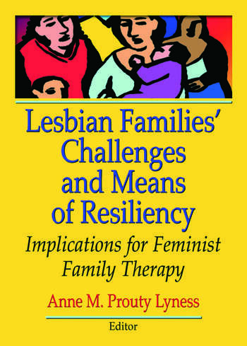 Lesbian Families' Challenges and Means of Resiliency Implications for Feminist Family Therapy book cover