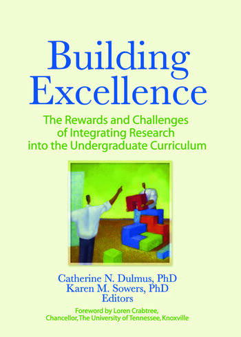 Building Excellence The Rewards and Challenges of Integrating Research into the Undergraduate Curriculum book cover