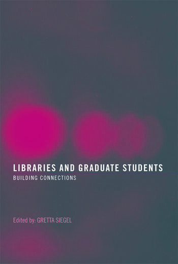 Libraries and Graduate Students Building Connections book cover