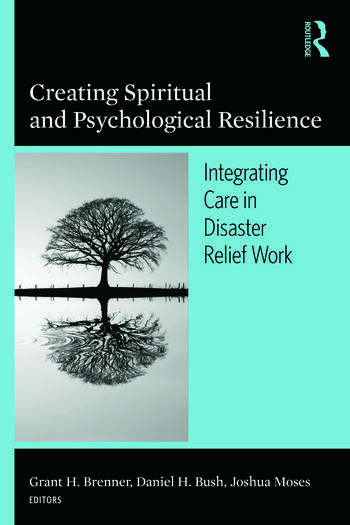 Creating Spiritual and Psychological Resilience Integrating Care in Disaster Relief Work book cover
