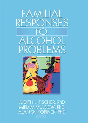 Familial Responses to Alcohol Problems book cover