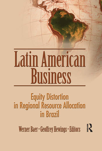 Latin American Business Equity Distortion in Regional Resource Allocation in Brazil book cover