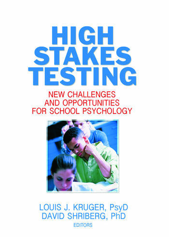 High Stakes Testing New Challenges and Opportunities for School Psychology book cover
