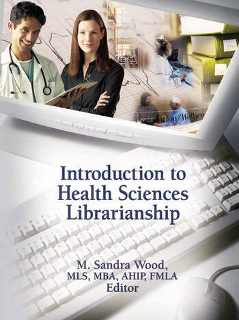 Introduction to Health Sciences Librarianship book cover