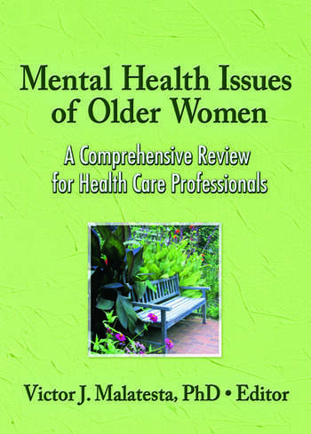 Mental Health Issues of Older Women A Comprehensive Review for Health Care Professionals book cover