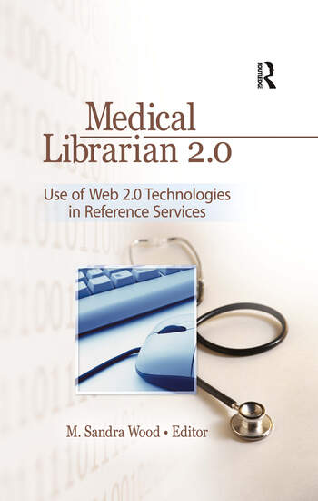 Medical Librarian 2.0 Use of Web 2.0 Technologies in Reference Servics book cover